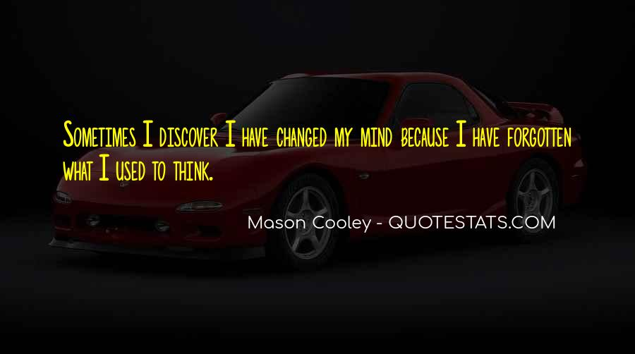 You Changed My Mind Quotes #384672