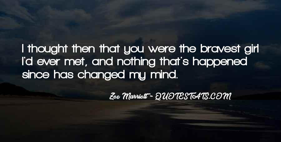 You Changed My Mind Quotes #415941