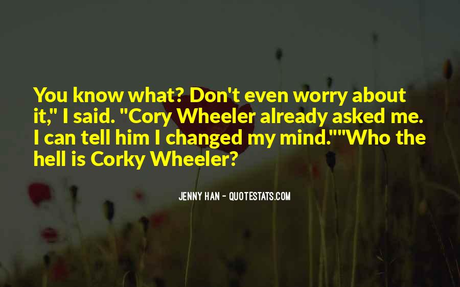 You Changed My Mind Quotes #47410