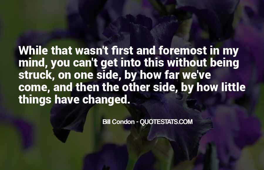 You Changed My Mind Quotes #517781