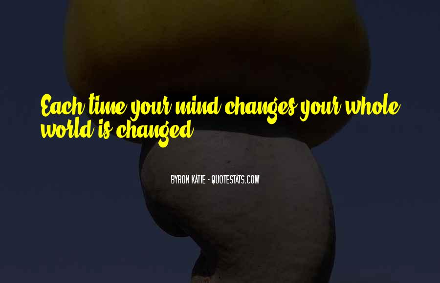You Changed My Mind Quotes #521430
