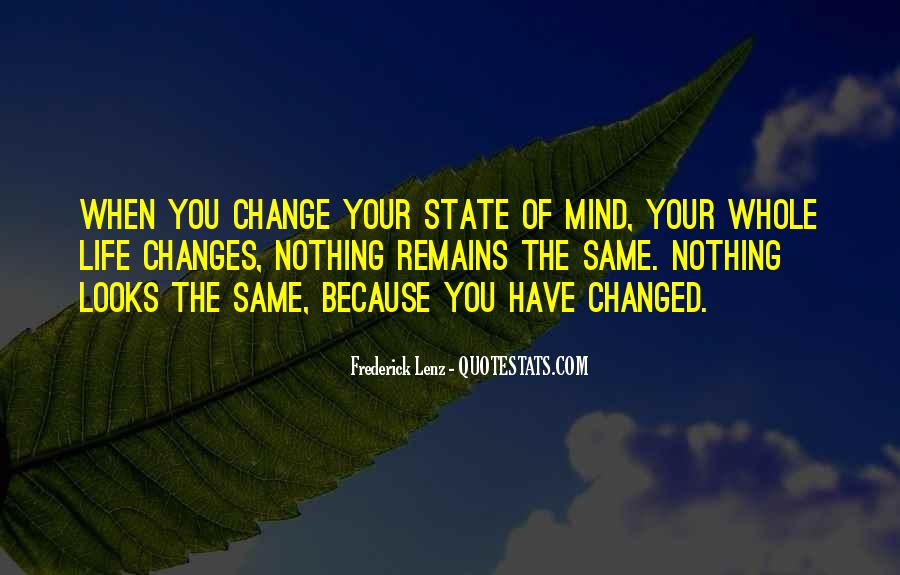 You Changed My Mind Quotes #527798