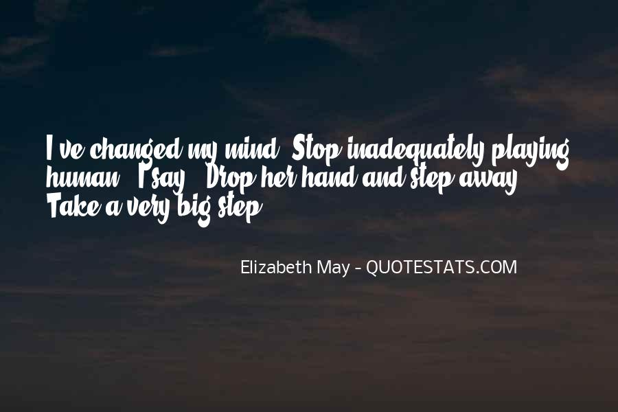 You Changed My Mind Quotes #591363