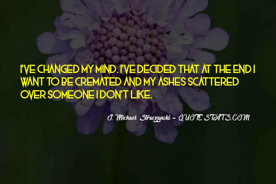 You Changed My Mind Quotes #772316