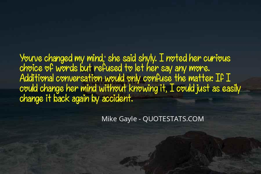 You Changed My Mind Quotes #785638