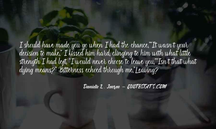 You Choose To Leave Quotes #256231