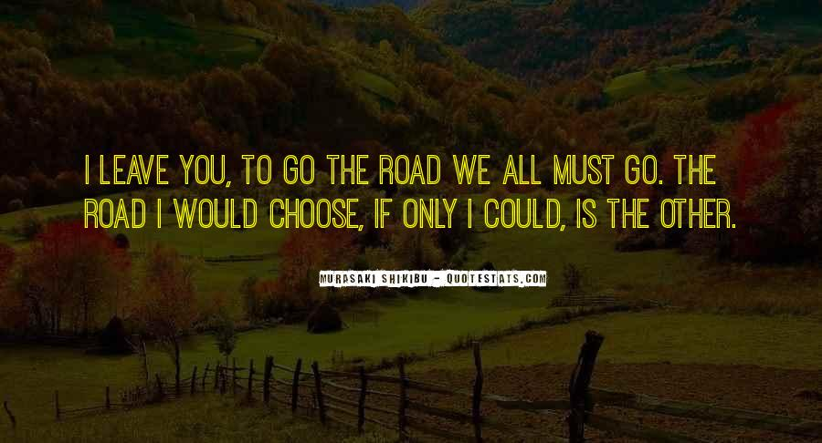 You Choose To Leave Quotes #675876