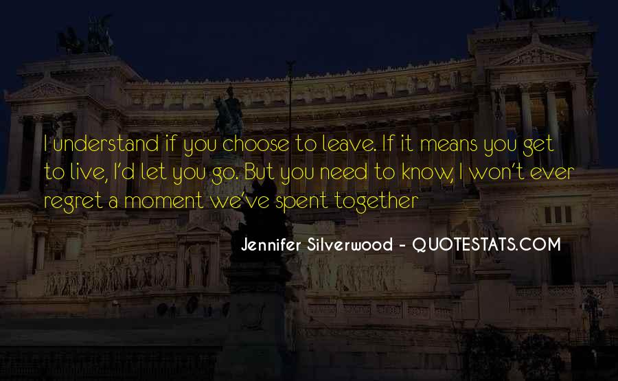 You Choose To Leave Quotes #854516