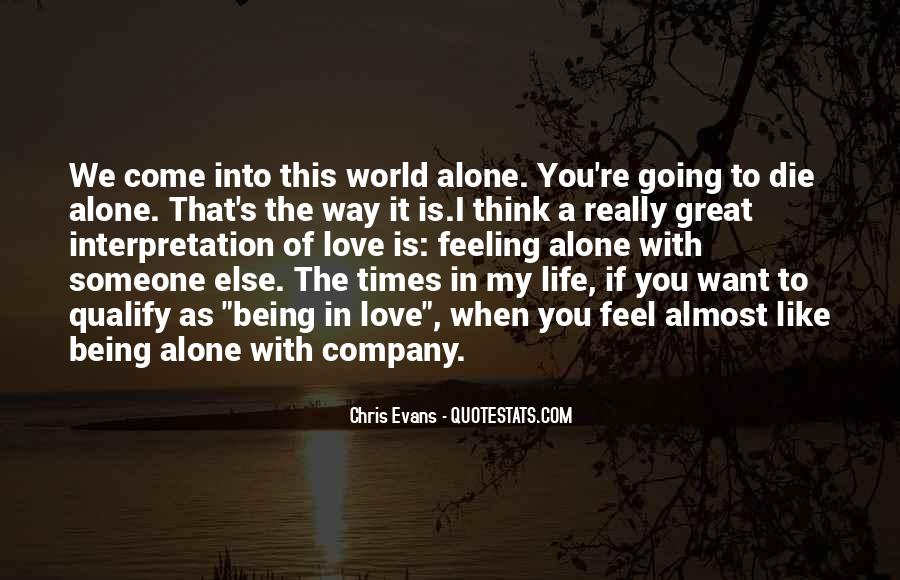 You Come In This World Alone Quotes #325502