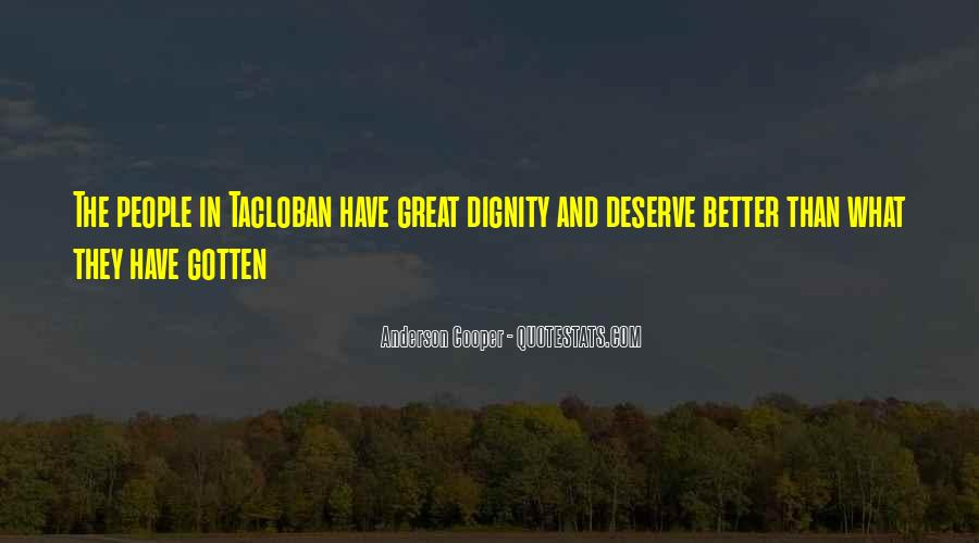 You Deserve Way Better Quotes #45409