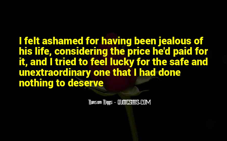 You Deserve Way Better Quotes #45675