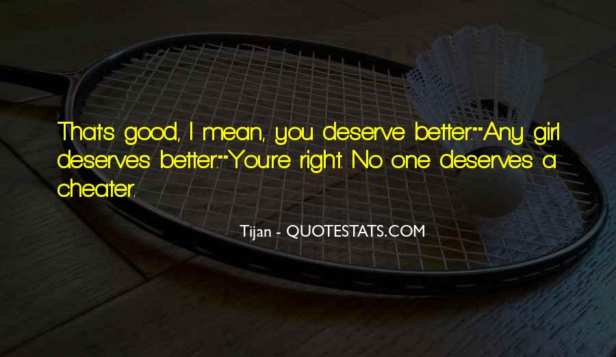 You Deserves Better Quotes #125992