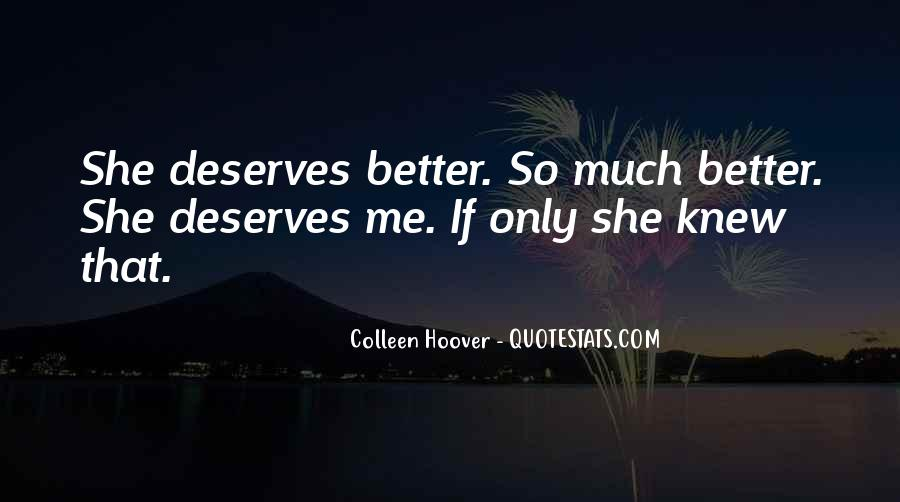 You Deserves Better Quotes #1313399