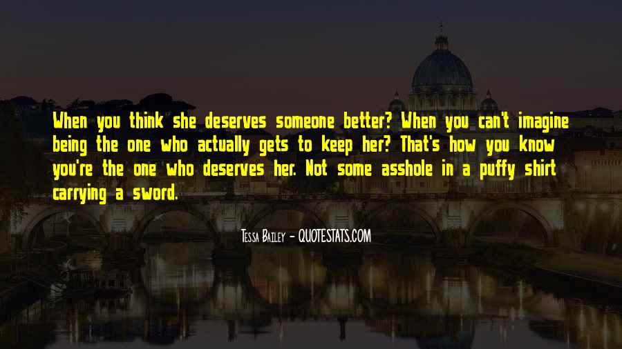 You Deserves Better Quotes #348138