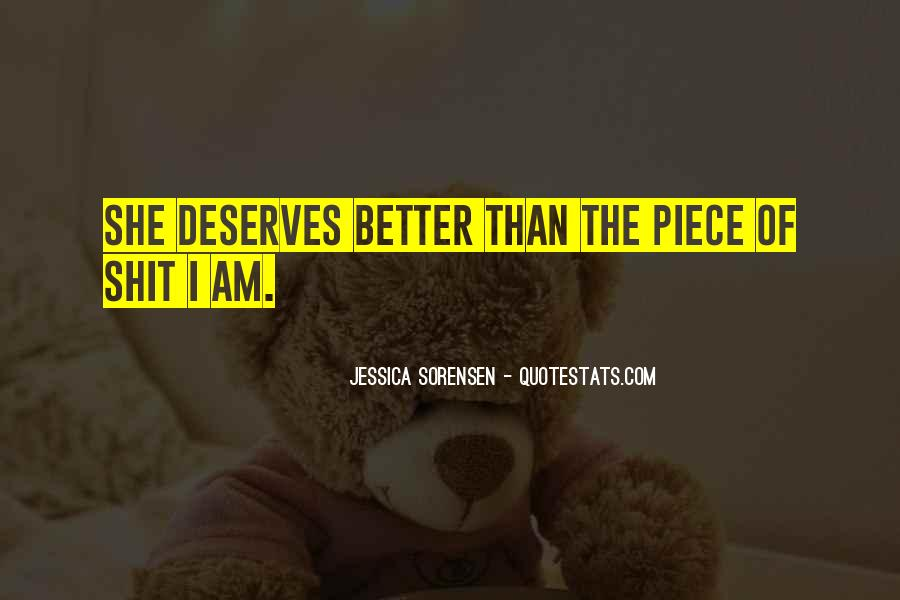 You Deserves Better Quotes #797288