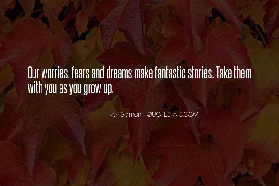Quotes About Fears And Dreams #816989