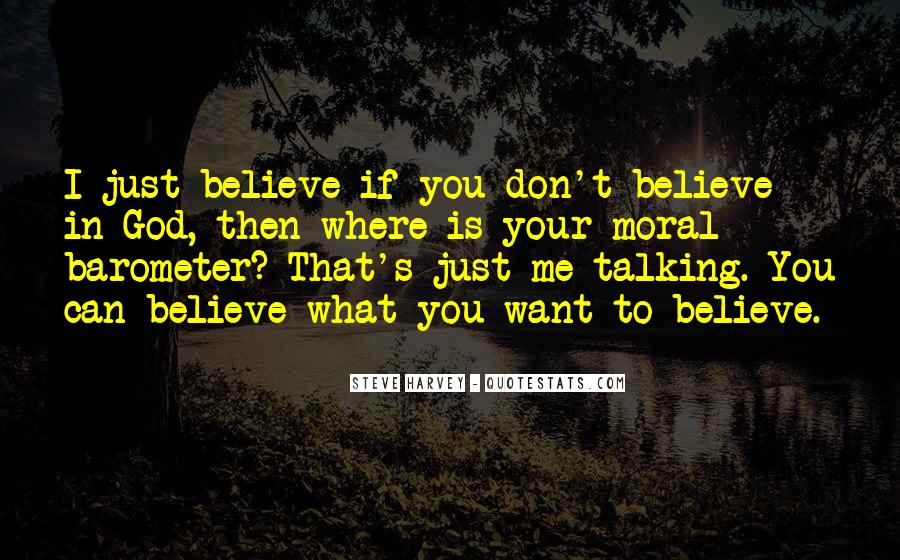 You Don't Believe Me Quotes #408818