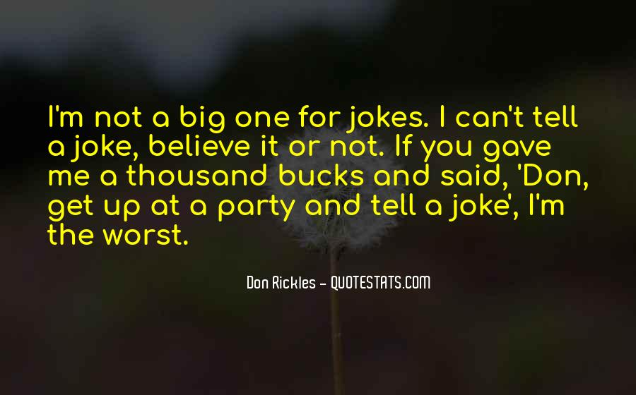 You Don't Believe Me Quotes #458314