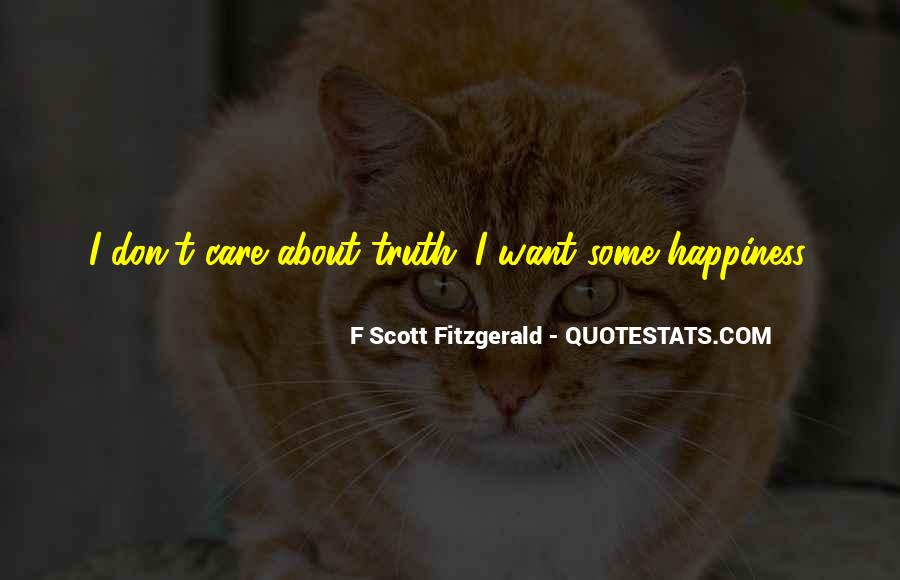 You Don't Care About My Happiness Quotes #391494