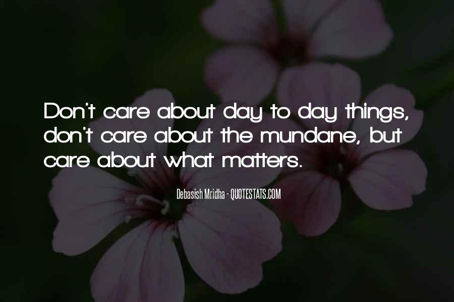 You Don't Care About My Happiness Quotes #580513