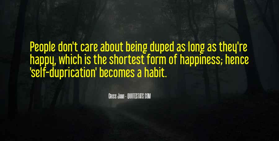 You Don't Care About My Happiness Quotes #761162