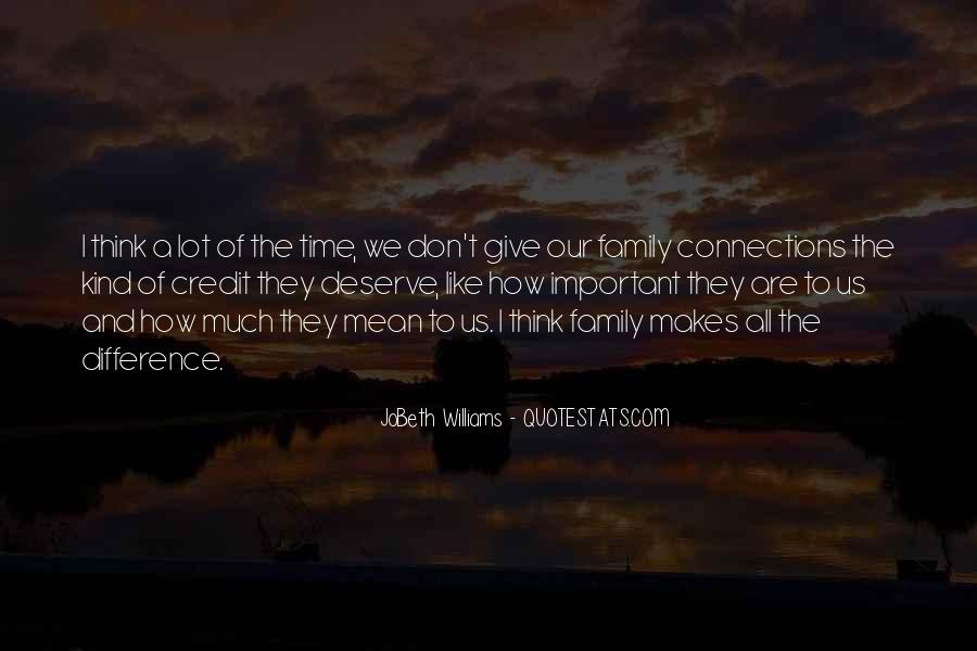 You Don't Deserve My Time Quotes #1229950