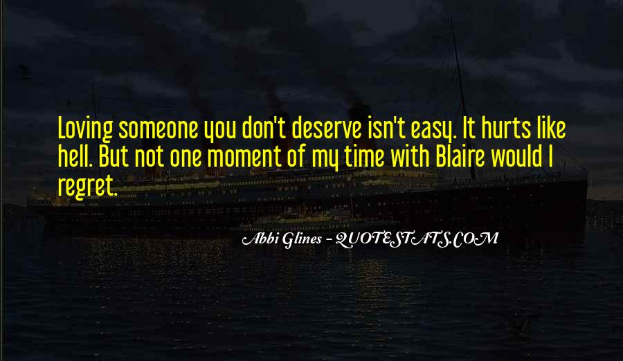You Don't Deserve My Time Quotes #1306107