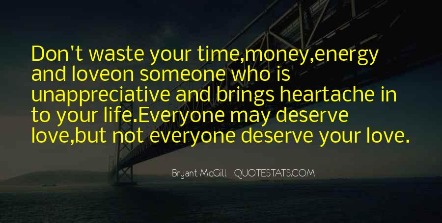 You Don't Deserve My Time Quotes #254521