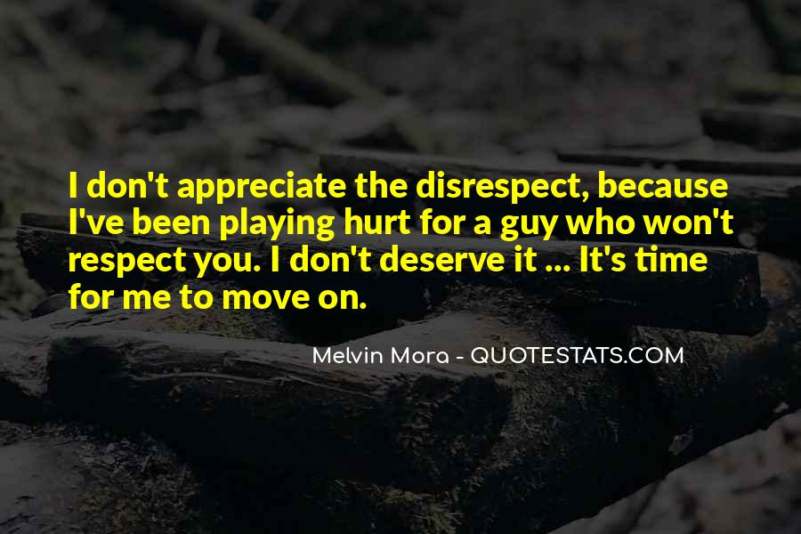 You Don't Deserve My Time Quotes #288893