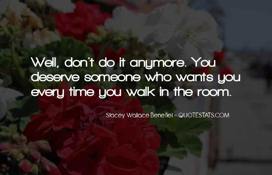 You Don't Deserve My Time Quotes #50766