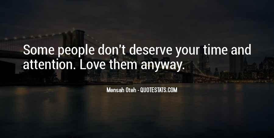 You Don't Deserve My Time Quotes #510996