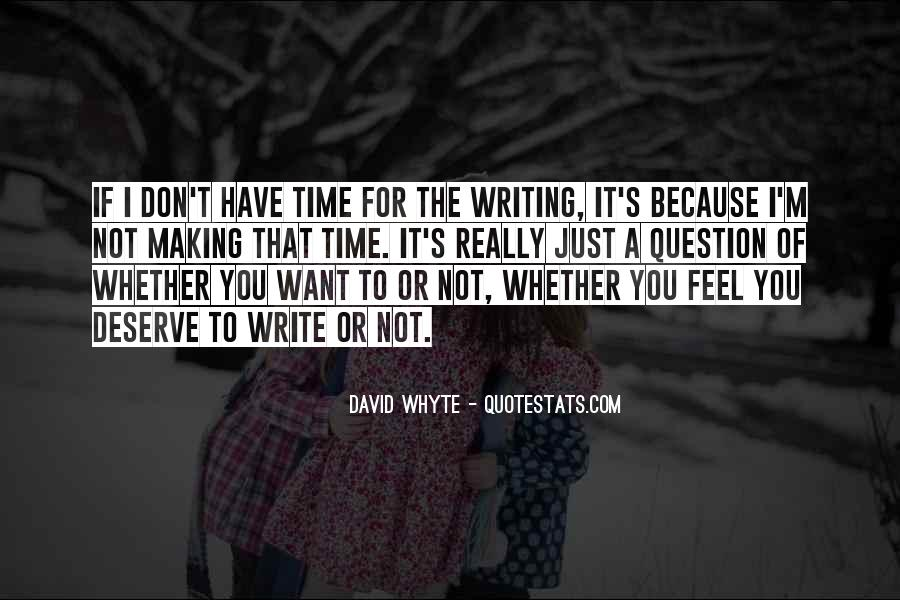 You Don't Deserve My Time Quotes #827822