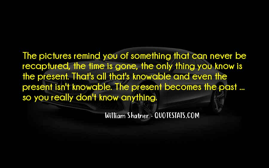 You Don't Know Anything Quotes #145725
