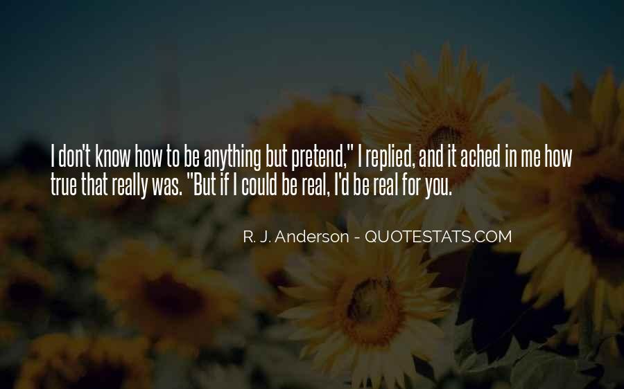 You Don't Know Anything Quotes #164528