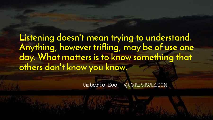 You Don't Know Anything Quotes #193915