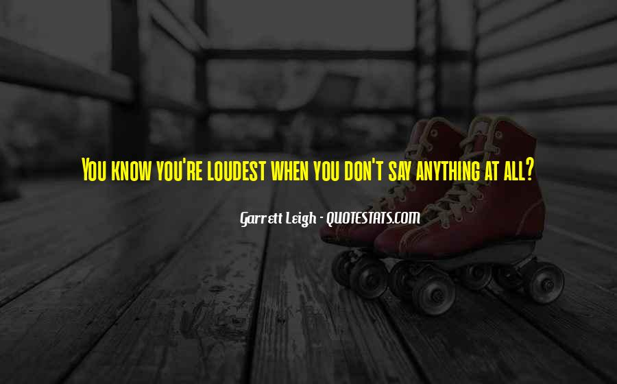You Don't Know Anything Quotes #237851