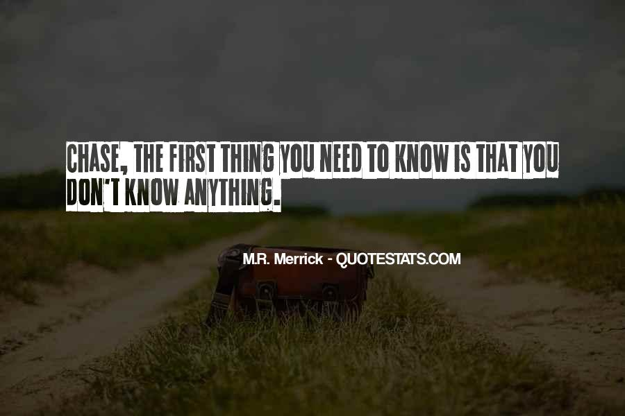 You Don't Know Anything Quotes #291450