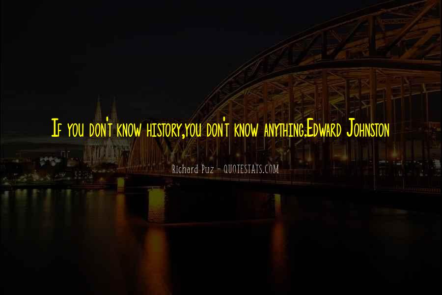 You Don't Know Anything Quotes #40325