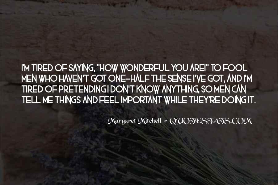 You Don't Know Anything Quotes #97822