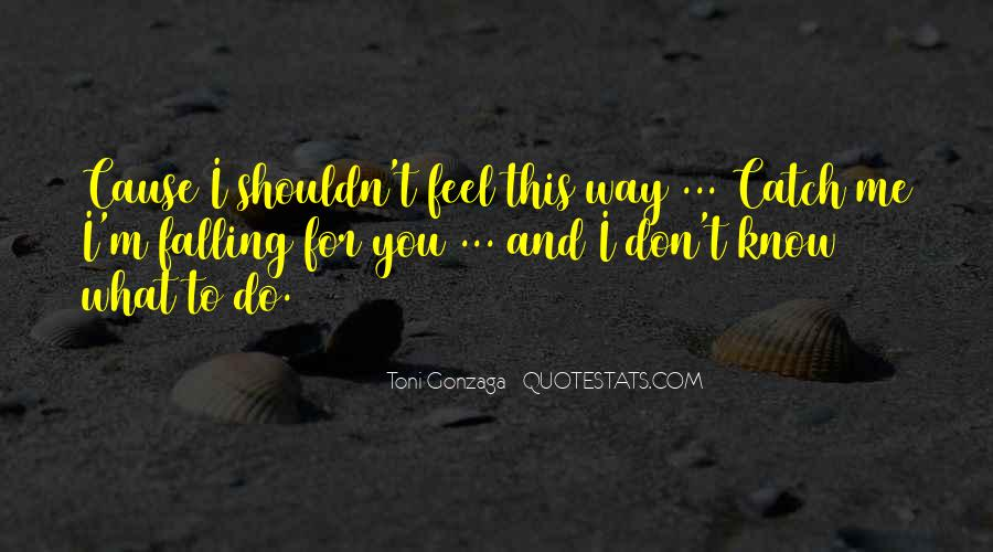 You Don't Know What You Do To Me Quotes #165644