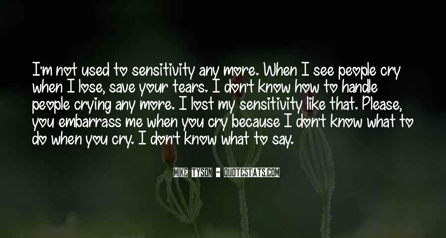 You Don't Know What You Do To Me Quotes #354131
