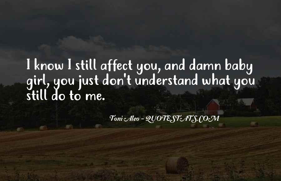 You Don't Know What You Do To Me Quotes #45049