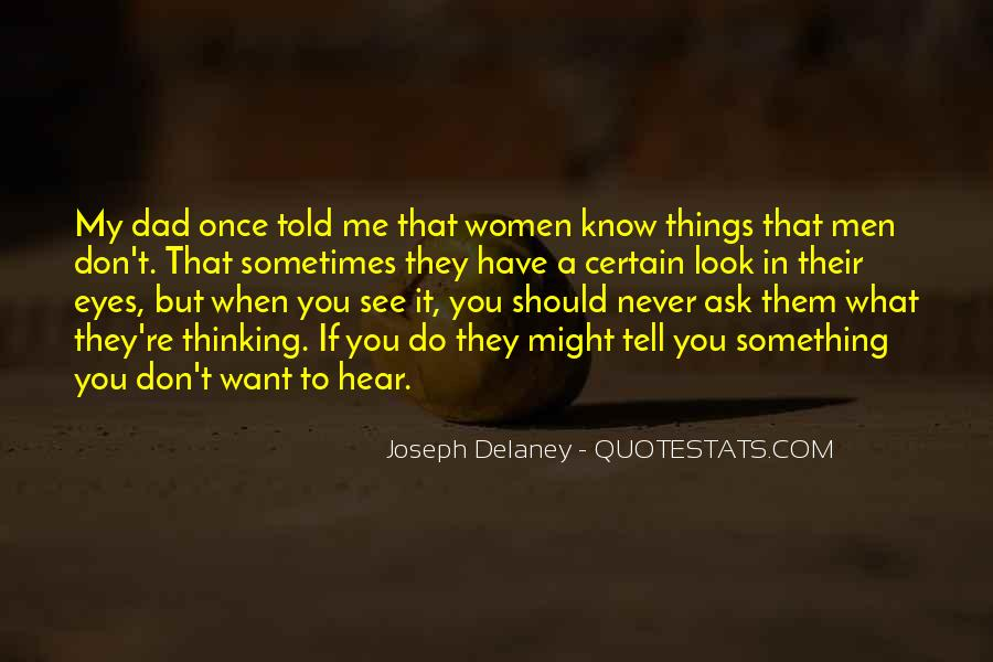 You Don't Know What You Do To Me Quotes #452090
