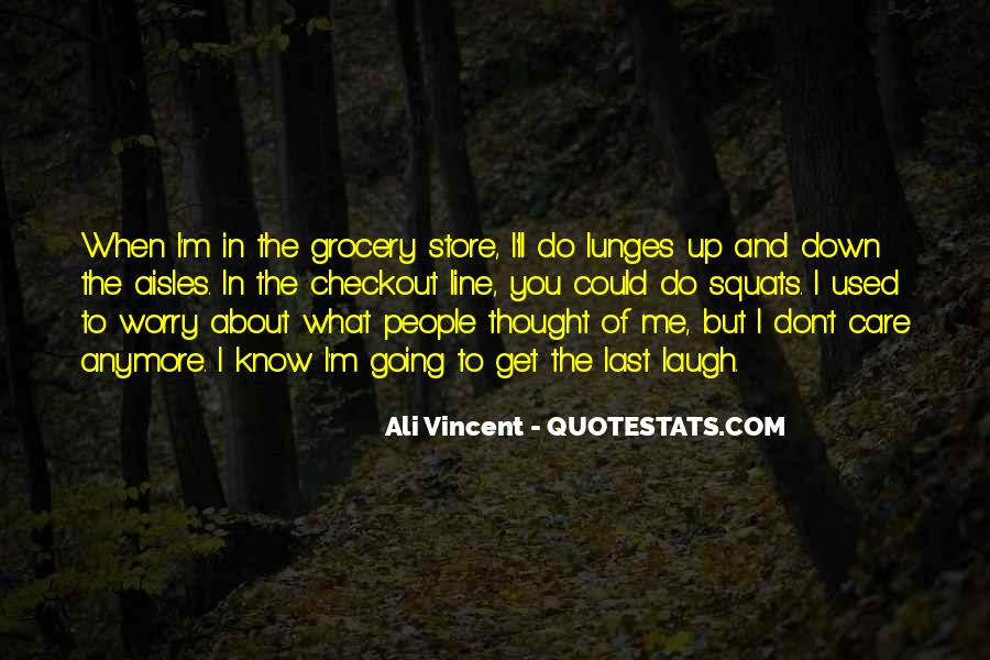 You Don't Know What You Do To Me Quotes #454826