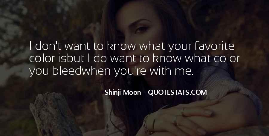 You Don't Know What You Do To Me Quotes #52067