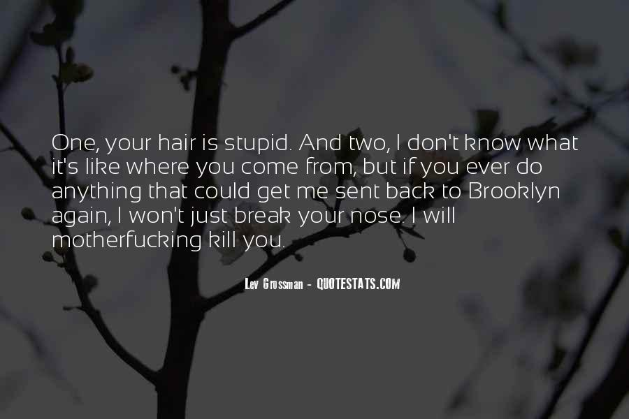 You Don't Know What You Do To Me Quotes #555521