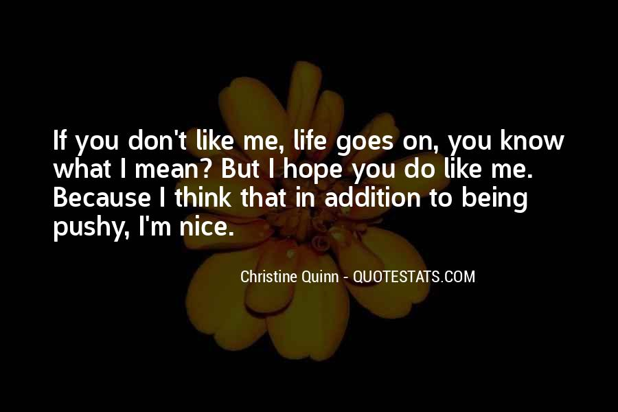 You Don't Know What You Do To Me Quotes #676179