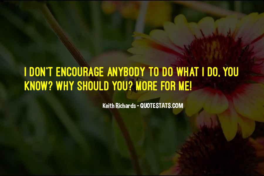 You Don't Know What You Do To Me Quotes #694634
