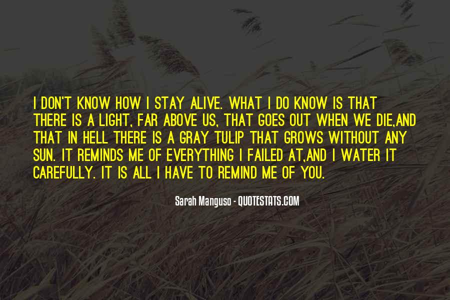 You Don't Know What You Do To Me Quotes #752810