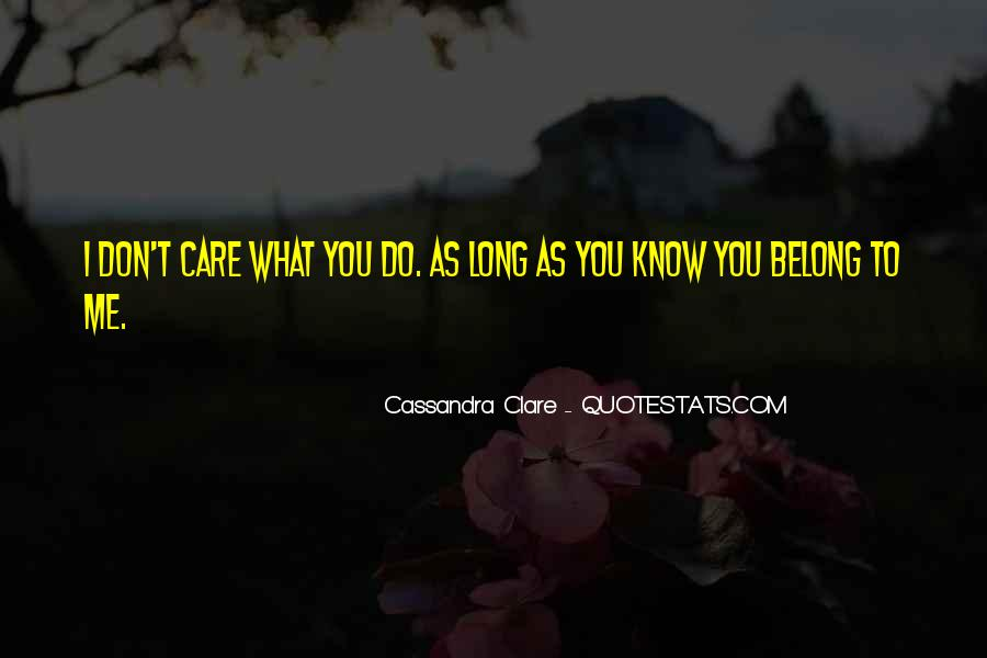 You Don't Know What You Do To Me Quotes #873372